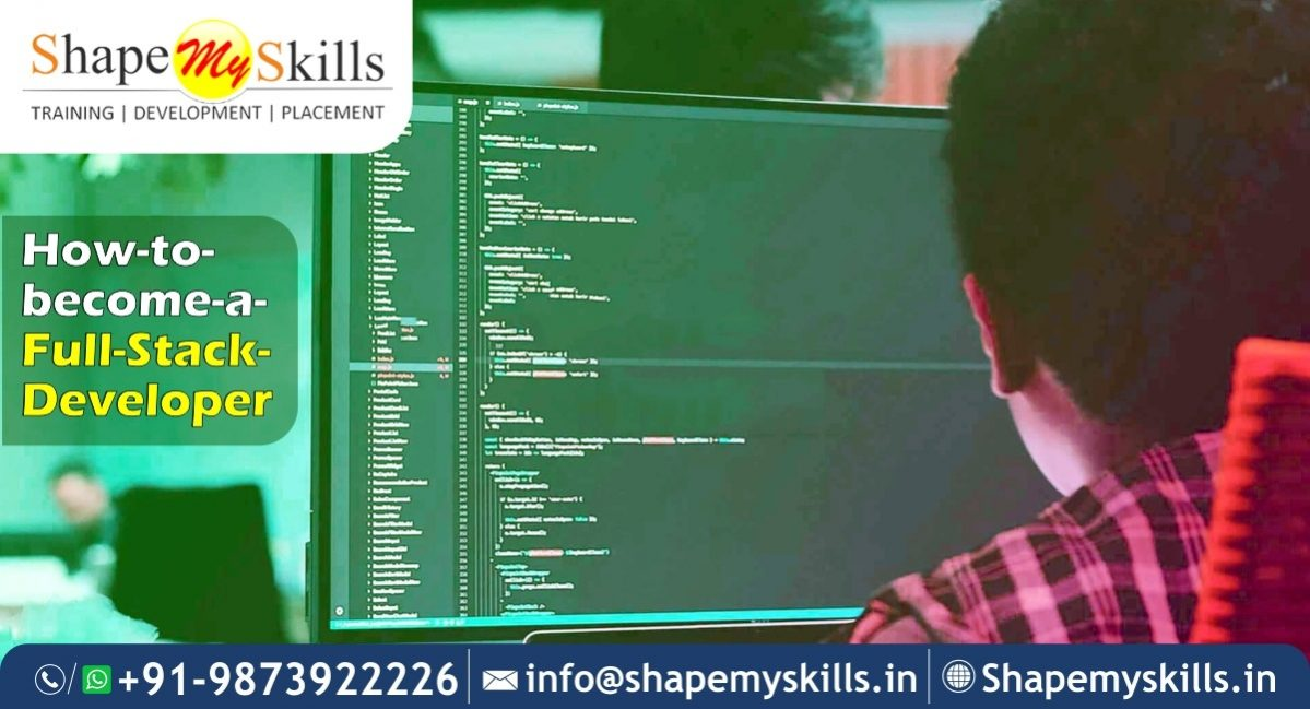 HOW TO BECOME A FULL STACK DEVELOPER & MAKE CAREER IN IT   ShapeMySkills