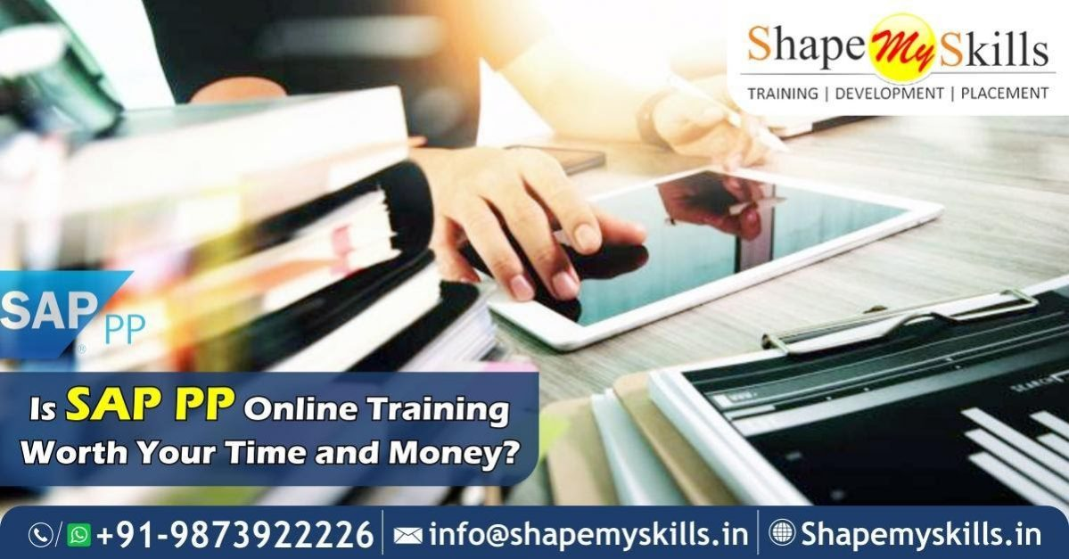 Is SAP PP Online Training Worth Your Time and Money?